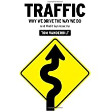Traffic: Why We Drive the Way We Do (and What It Says About Us) by Tom Vanderbilt (2008-07-29)