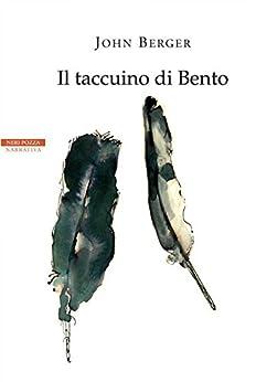 Il taccuino di Bento (I narratori delle tavole) (Italian Edition) by [Berger, John]