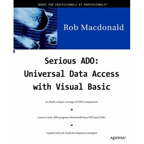 [Serious Ado: Universal Data Access with Visual Basic] [By: Macdonald, Rob] [August, 2000]