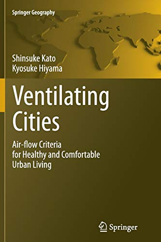 Ventilating Cities: Air-flow Criteria for Healthy and Comfortable Urban Living (Springer Geography) -