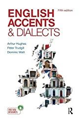 English Accents and Dialects: An Introduction to Social and Regional Varieties of English in the British Isles, Fifth Edition (The English Language Series) by Arthur Hughes (2012-04-29)
