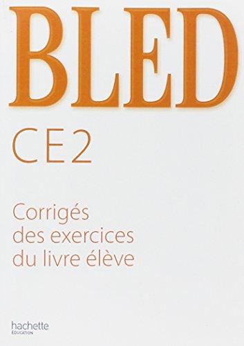 Bled CE2 : Corrigés des exercices du livre élève