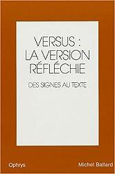 Versus : la version réfléchie anglais-français : Volume 2, Des signes au texte