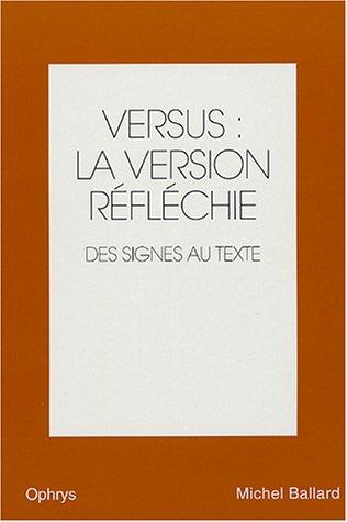 Versus : la version rflchie anglais-franais : Volume 2, Des signes au texte