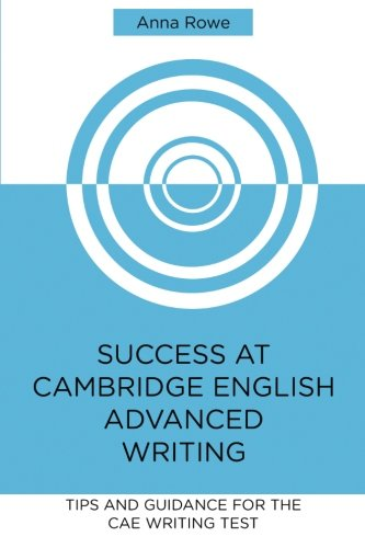 Success at Cambridge English: Advanced Writing: Tips and guided practice for the CAE Writing test