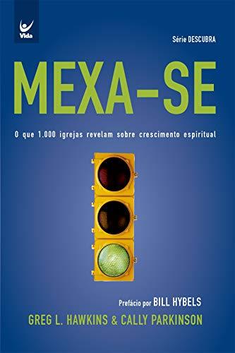 Mexa-se: O que 1.000 igrejas revelam sobre crescimento espiritual (Portuguese Edition)