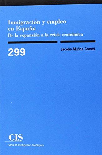 Inmigración y empleo en España. De a expansión a la crisis económica (Monografías) por Jacobo Muñoz Comet