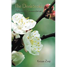 The Denkoroku of the Record of the Transmission of the Light: Or the Record of the Transmission of the Light