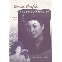 Doria Shafik, Egyptian Feminist: A Woman Apart