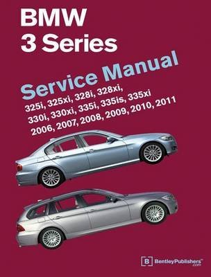[(BMW 3 Series Service Manual 2006-2011 : 325i 325xi 328i 328xi 330i 330xi 335i 335is 335xi)] [By (author) Bentley Publishers] published on (June, 2014)