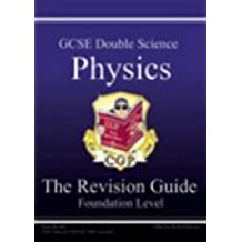 GCSE Double Science: Physics Revision Guide - Foundation Pt. 1 & 2 (Foundation Level Revision Guid)