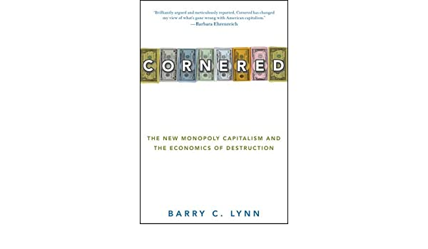 Buy Cornered: The New Monopoly Capitalism and the Economics of