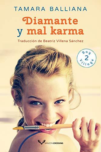 Leer Gratis Diamante y mal karma (Bay Village nº 2) de Tamara Balliana
