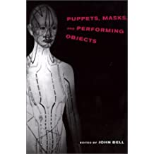 Puppets, Masks and Performing Objects (Tdr Books)