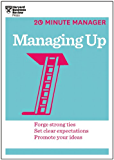 Managing Up (HBR 20-Minute Manager Series) (20 Minute Manager)