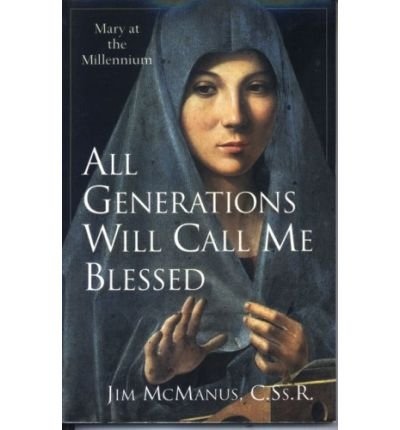 All Generations Shall Call Me Blessed: Mary at the Millennium (Paperback) - Common
