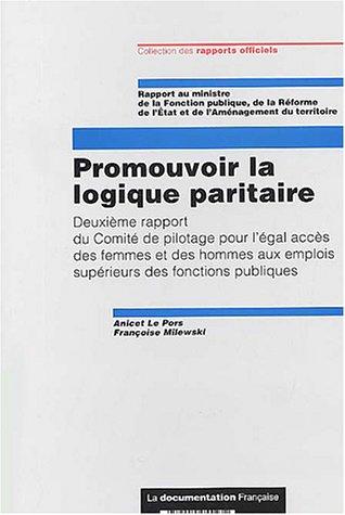 Promouvoir la logique paritaire : Deuxième rapport du Comité de pilotage pour l'égal accès des femmes et des hommes aux emplois supérieurs des fonctions publiques