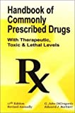 Image de Handbook of Commonly Prescribed Drugs: With Therapeutic, Toxic and Lethal Levels