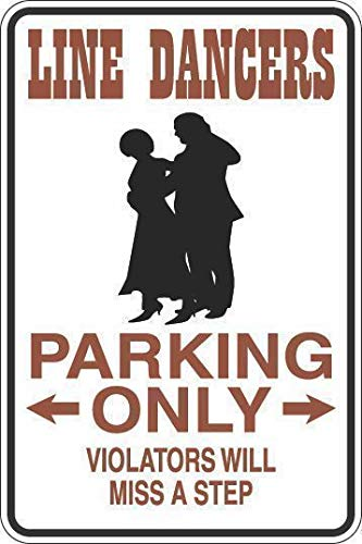 PotteLove Line Dancers Parking Only Miss A Step Dekoration, lustiges Aluminium-Blechschild, 20,3 x 30,5 cm
