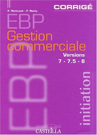 EBP Gestion commerciale Versions 7 - 7.5 - 8 : Corrigé