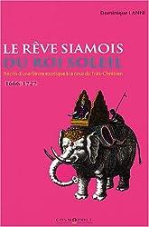 Le rêve siamois du Roi-Soleil : Récits d'une fièvre exotique à la cour du Très-Chrétien