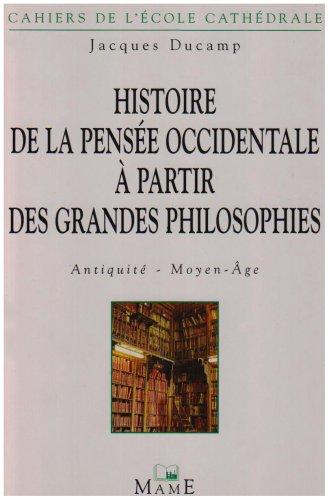 Histoire de la pensée occidentale à partir des grandes philosophies : Antiquité et Moyen âge par Jacques Ducamp