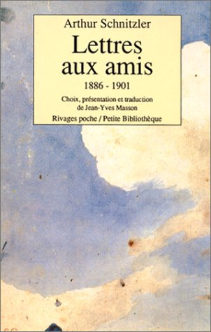 Lettres aux amis, volume 1 : 1886-1901 par Arthur Schnitzler