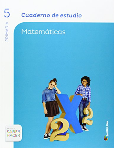 CUADERNO DE ESTUDIO MATEMATICAS 5 PRIMARIA SABER HACER - 9788468087351