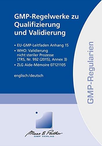 GMP-Regelwerke zu Qualifizierung und Validierung: aus der Reihe