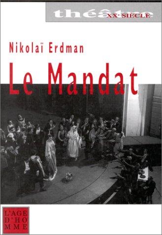 Le Mandat : Pièce en trois actes, (éd. et trad. du russe Jaccard, Jean-Philippe)