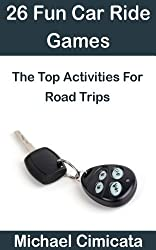 26 Fun Car Ride Games: The Top Activities For Road Trips (English Edition)