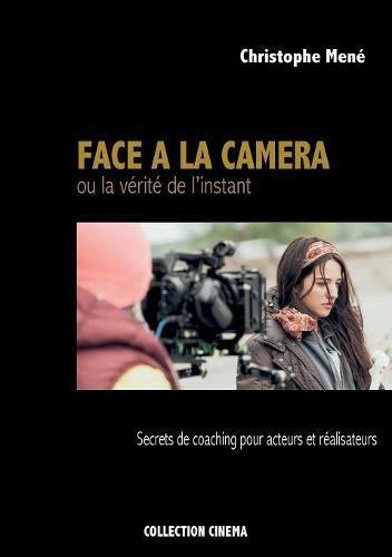 Face à la caméra ou la vérité de l'instant par Christophe Mené