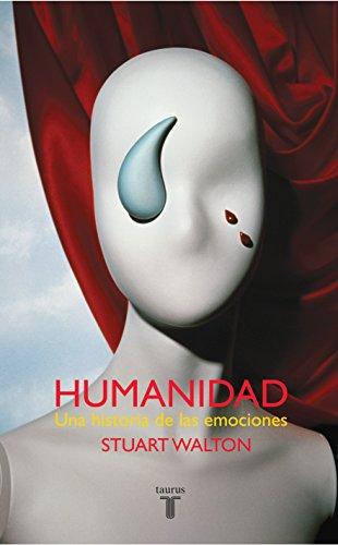 Descargar Libro Humanidad. Una Historia de las emociónes (PENSAMIENTO) de STUART WALTON