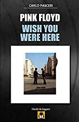 Pink Floyd - Wish You Were Here: Guida all'ascolto: Volume 5