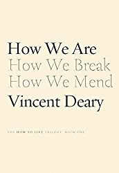 How We Are: Book One of the How to Live Trilogy by Vincent Deary (2016-01-05)