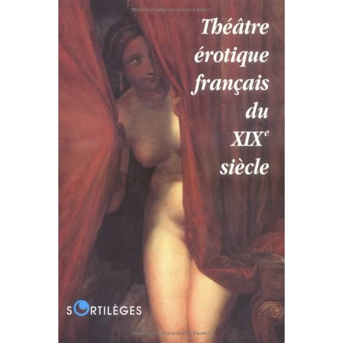 THEATRE EROTIQUE DU XIX EME