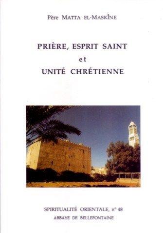 Prière, Esprit Saint et unité chrétienne par Matta el-Maskîne