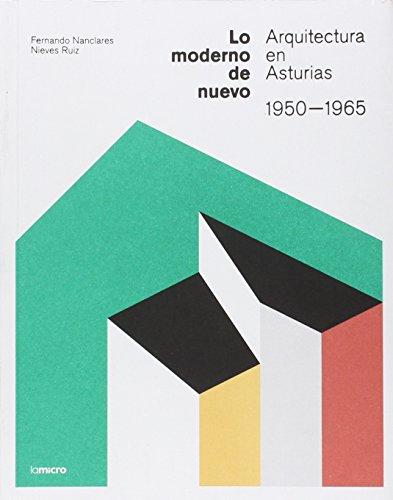 Lo Moderno De Nuevo. Arquitectura En Asturias. 1950-1965