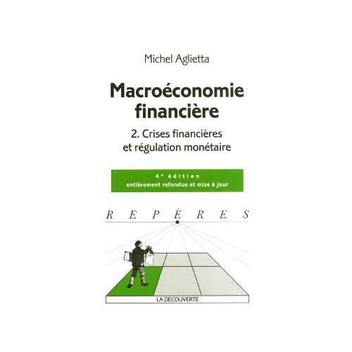 Macroéconomie financière : Tome 2, Crises financières et régulation monétaire
