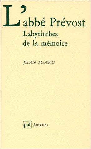 L'abbé Prévost : Labyrinthes de la mémoire