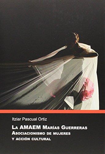 Amaem Marías Guerreras,La. Asociacionismo de mujeres y acción cultural