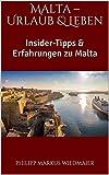 Malta - Urlaub & Leben: Insider-Tipps & Erfahrungen zu Malta