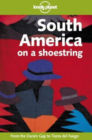 Lonely Planet South America on a Shoestring by James Lyon (2000-01-03)