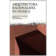 Arquitectura racionalista en Huesca (Perfil. Guías de Patrimonio Cultural Altoaragonés)
