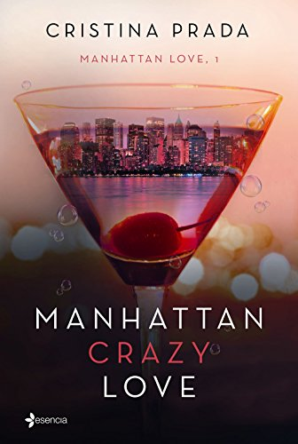 Manhattan Crazy Love: Manhattan Love, 1 (Erótica) por Cristina Prada