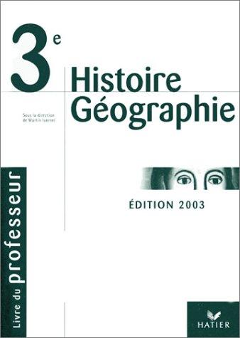 Histoire-Géographie : Livre du maître, 3e