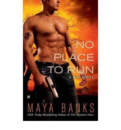 no-place-to-run-a-kgi-novel-by-maya-banks-2010-08-02
