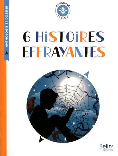 6 histoires effrayantes : Cycle 3