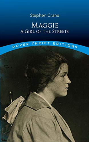 Maggie: A Girl of the Streets (Dover Thrift Editions)
