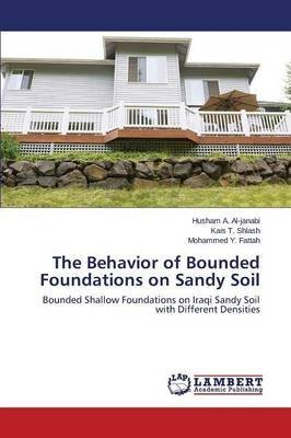 [(The Behavior of Bounded Foundations on Sandy Soil)] [By (author)